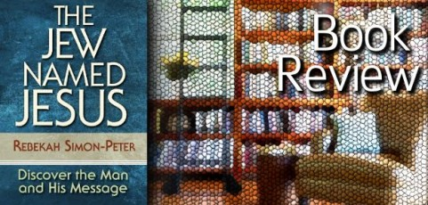 Book Review: A Jew Named Jesus by Rebekah Simon-Peter